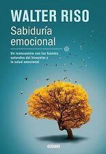 Sabiduría emocional: Un reencuentro con las fuentes naturales del bienestar y la