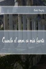 Cuando el Amor Es Mas Fuerte by Randy Gonzalez (2016, Paperback)