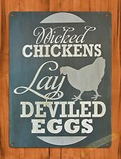 TIN  Sign Wicked Chickens Lay Deviled Eggs Decor Farm Barn Coop