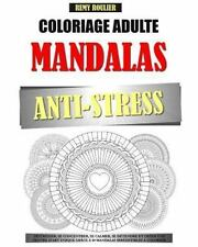 Coloriage Adulte Mandalas Anti-Stress: Coloriage Adulte Mandalas Anti-Stress:...