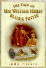 The Tale of Mrs.William Heelis: Beatrix Potter by John E. Heelis (Paperback, 199