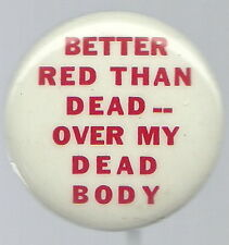 ANTI COMMUNIST BETTER DEAD THAN RED PIN