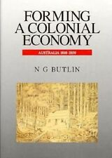 Forming a Colonial Economy: Australia 1810-1850, Butlin, Noel George, New Book