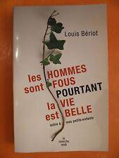 Les hommes sont fous pourtant la vie est belle. Louis Bériot. ED Le cherche midi