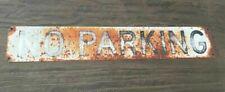 "Vintage Original ""No Parking"" Rustic Street City Metal Sign"