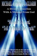 A Divine Connection with a Message from God by Michael Anthony Gagliardi...