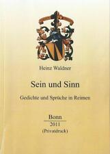 Sein und Sinn Gedichte Sprüche in Reimen Heinz Waldner Bonn 80. Geburtstag 2011