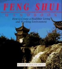 The Feng Shui Handbook : How to Create a Healthier Living and Working...