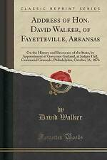 Address of Hon. David Walker, of Fayetteville, Arkansas: On the History and Reso