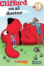 Lector de Scholastic Nivel 1: Clifford va al doctor: (Spanish language...