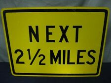 "AUTHENTIC NEXT 2 1/2 MILES ROAD TRAFFIC STREET SIGN 24"" X 18"" STEEL"