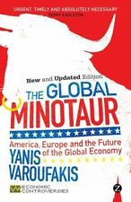 The Global Minotaur: America, the True Origins of the Financial Crisis and the F