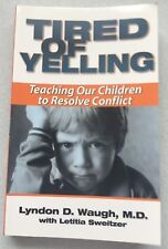 Tired of Yelling by Lyndon D. Waugh, M.D. 2000 Paperback