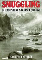 Smuggling in Hampshire and Dorset, 1700-1850,Geoffrey Morley