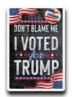 """Don't Blame Me I voted for Trump USA Style Bumper Sticker 5"""" x 3 """" Decal MAGA"""