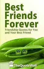 Best Friends Forever : Friendship Quotes for You and Your Best Friend by...