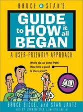 Bruce and Stan's Guide to How It All Began, Jantz, Stan, Bickel, Bruce, Good Boo