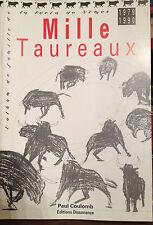 Mille Taureaux l'album de famille de la feria de Nimes 1979 - 1990 Livre corrida