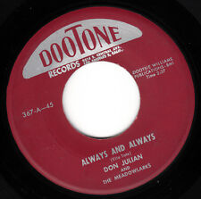 DON JULIAN & THE MEADOWLARKS - ALWAYS AND ALWAYS (DOOTONE 367) NICE COPY!!!