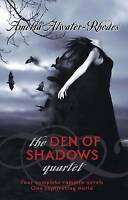 The Den of Shadows Quartet by Amelia Atwater-Rhodes (Paperback, 2010)