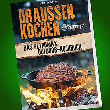 CARSTEN BOTHE | DRAUSSEN KOCHEN | Das Petromax Outdoor-Kochbuch (Buch)