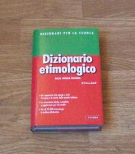DIZIONARIO ETIMOLOGICO della lingua Italiana di : Tiziano Bolelli Vallardi 2010