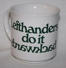Coffee Mug LEFTHANDERS DO IT BACKWARDS - RARE - Recycled Paper Products Co.(A46)