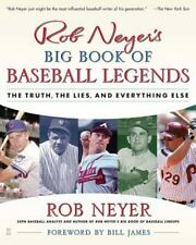 Rob Neyer's Big Book of Baseball Legends: The Truth, the Lies, and Everything E