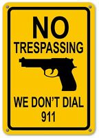 No Trespassing Sign We Don't Dial 911 Hand Gun Signs Funny Yard Home Signs