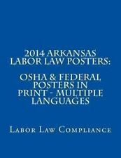2014 Arkansas Labor Law Posters: OSHA and Federal Posters in Print - Multiple...