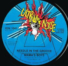 MAMA'S BOYS needle in the groove U.K. ULTRA NOISE 45rpm pic/slve_1982