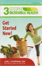 3 Steps to Incredible Health! Get Started Now! Workbook by Joel Fuhrman