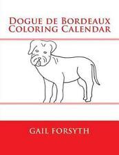 Dogue de Bordeaux Coloring Calendar by Gail Forsyth (2015, Paperback)