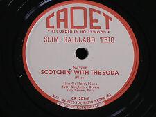 Slim Gaillard/Scotchin with the Soda-Cement Mixer/78 rpm/Cadet CR 201/MINT NOS*