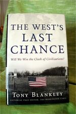 THE WEST'S LAST CHANCE: Will We Win the Clash of Civilizations? by Tony Blankley