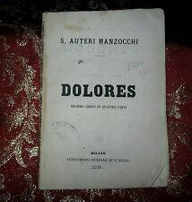Libro Antico 1876 Dolores dramma Lirico in 4 Atti di Salvatore Auteri Manzocchi
