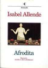 Isabel Allende = AFRODITA RACCONTI, RICETTE E ALTRI AFRODISIACI