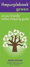 thepurplebook Green: An Eco-Friendly Online Shopping Guide, Hillary Mendelsohn,