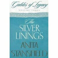 The Silver Linings: A Novel (Gables of Legacy, Volume 3) by Anita Stansfield