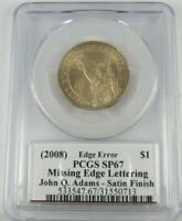 2008 John Q. Adams Satin Finish Dollar PCGS SP67 Missing Edge Lettering Error