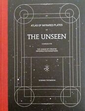 THOMPSON Edward, Atlas of Infrared Plates of The Unseen. Schilt Publishing 2016