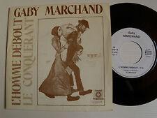 "GABY MARCHAND: L'homme debout / Le conquérant - 7"" SP 1982 SF 824014 SUISA"