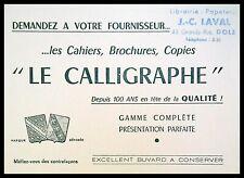 Buvard Publicitaire, LE CALLIGRAPHE - Cahiers, Brochures, Copies - Laval - Dole