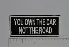 You own the Car Not...  - Club Harley Biker Funny Motorcycle Iron On Small Patch