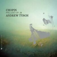 Andrew Tyson - Chopin: Preludes Op.28 [CD]