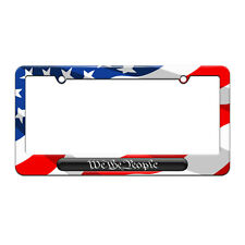We The People - Patriotic License Plate Tag Frame American Flag Design