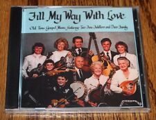 New! Old Time Gospel Fiddle Music CD, Two Fine Fiddlers, Fill My Way With Love