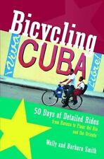 Bicycling Cuba: 50 Days of Detailed Ride Routes from Havana to El Oriente: By...