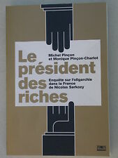 Le président des riches, Enquête sur Oligarchie de Nicolas Sarkozy - Pinçon 2010