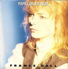 """45 TOURS / 7"""" SINGLE--FRANCE GALL--PAPILLON DE NUIT / J'IRAIS OU TU IRAS--1988"""